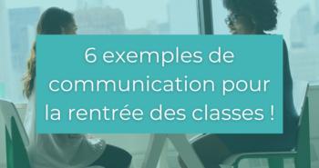6 exemples de communication pour la rentrée des classes