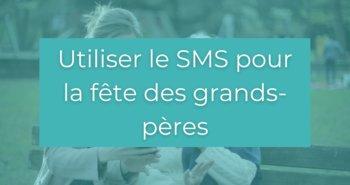 SMS marketing fête des grands-pères
