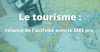 Développer le tourisme grâce au SMS pro