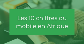 10 chiffres du mobile en Afrique