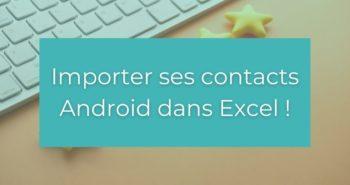 Importer des contacts Android dans un Excel